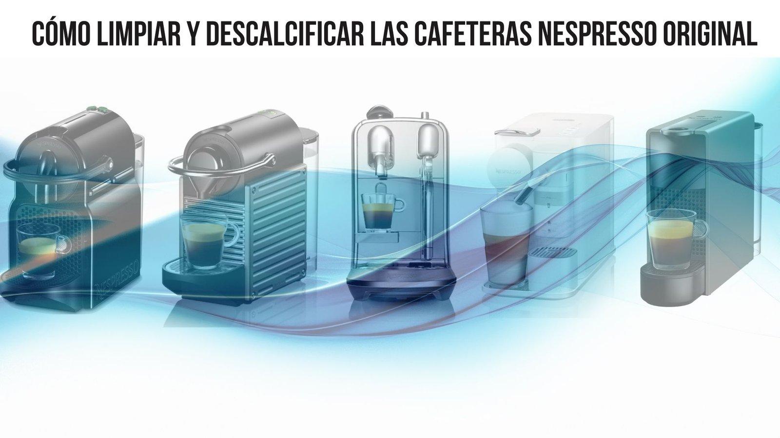 Cómo limpiar y descalcificar las cafeteras Nespresso Original